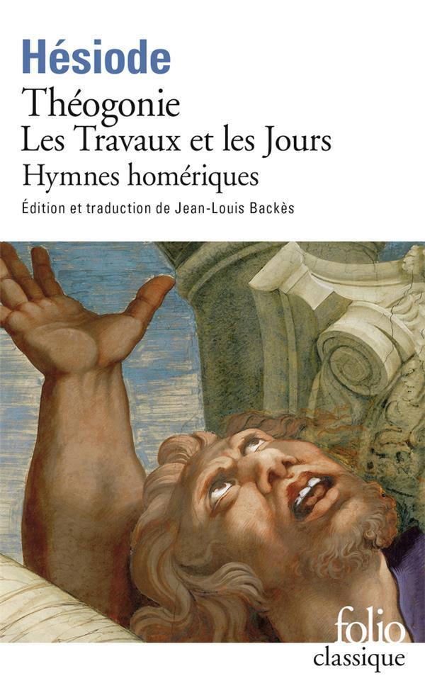 Théogonie ; les travaux et les jours ; hymnes homériques