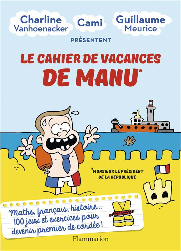 Le cahier de vacances de Manu* ; Monsieur le Président de la République