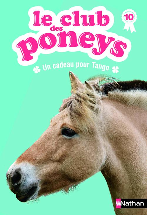 Le club des poneys t.10 ; un cadeau pour Tango