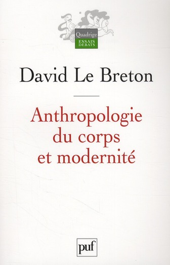 Anthropologie Du Corps Et Modernite (6e Edition)