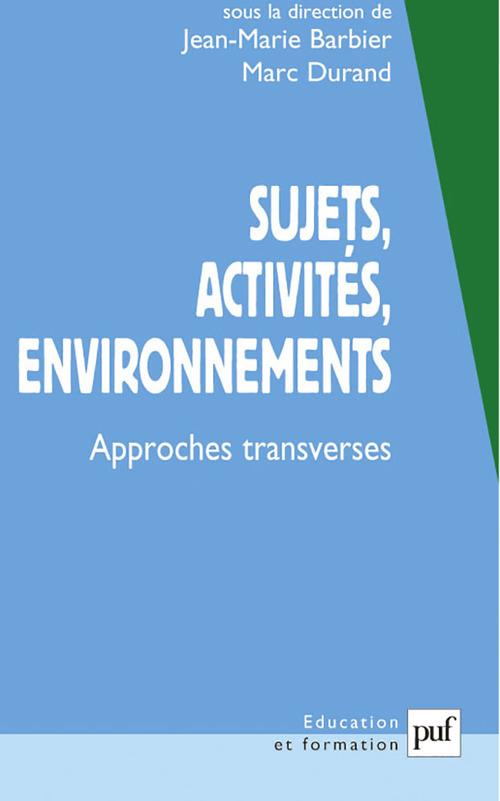 Sujets, activités, environnements ; approches transverses