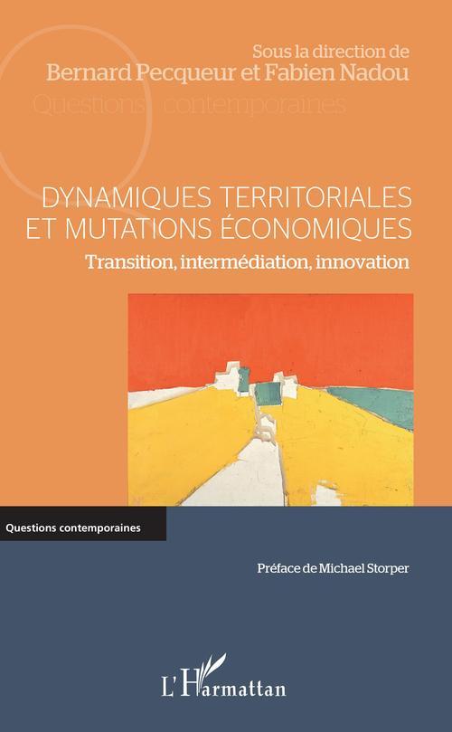 Dynamiques territoriales et mutations économiques ; transition, intermédiation, innovation