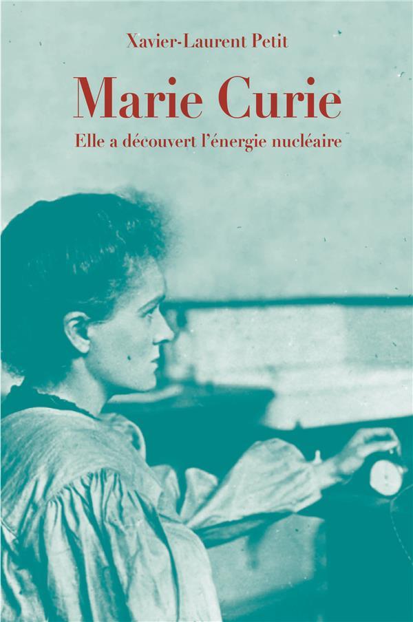 Marie Curie ; elle a découvert l'énergie nucléaire