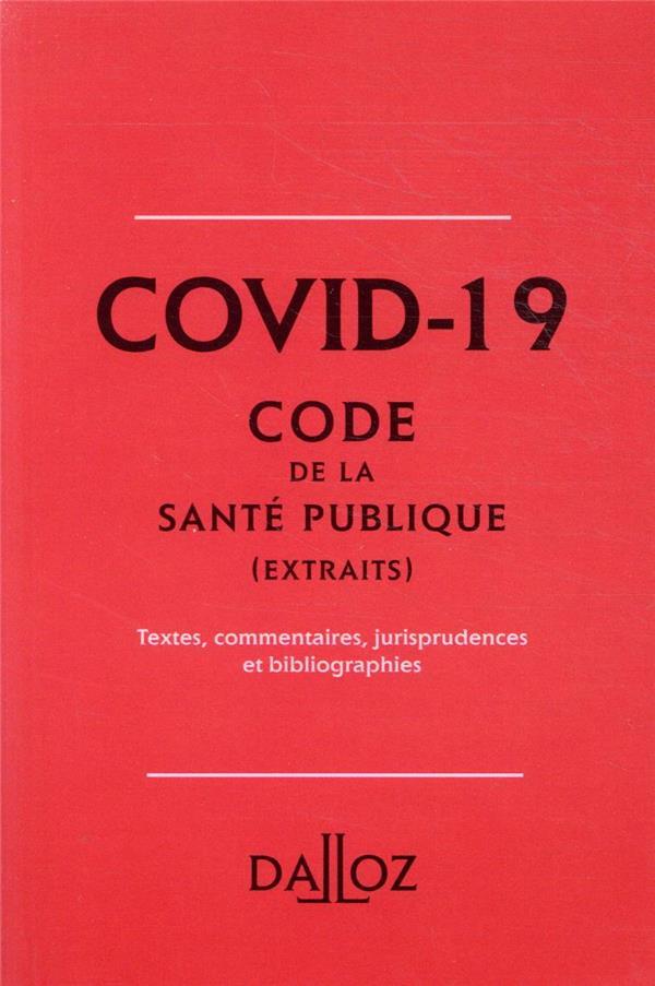 Covid-19 ; extraits du code de la santé publique