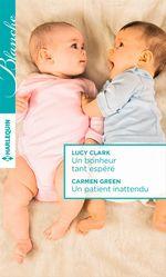 Vente Livre Numérique : Un bonheur tant espéré - Un patient inattendu  - Lucy Clark - Carmen Green