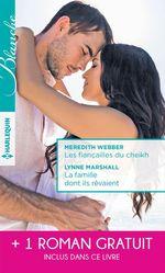 Vente Livre Numérique : Les fiançailles du cheikh - La famille dont ils rêvaient - Je ne t'ai pas oubliée  - Lynne Marshall - Leonie Knight - Meredith Webber