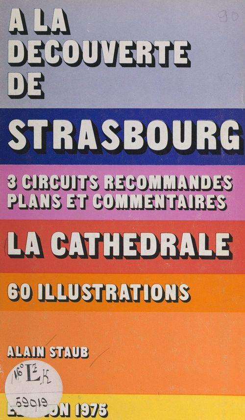 À la découverte de Strasbourg  - Alain Staub