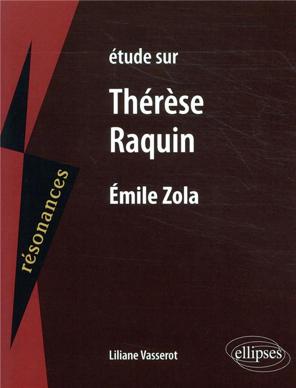 étude sur Thérèse Raquin, Emile Zola