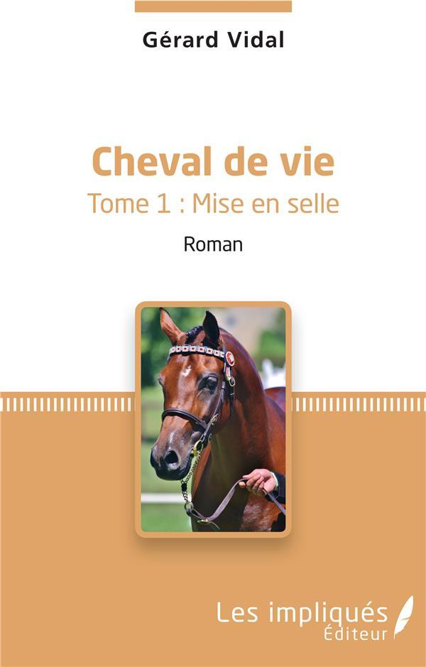 Cheval de vie t. 1 ; mise en selle