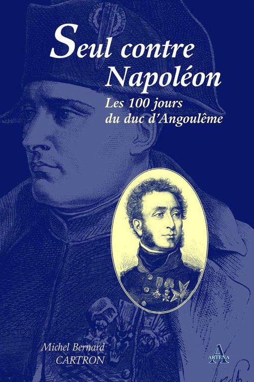 Seul contre Napoléon, les 100 jours du duc d'Angoulême