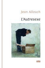 Vente EBooks : L'Autresexe  - Jean ALLOUCH