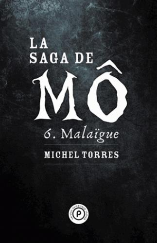La saga de Mô t.6 ; Malaïgue