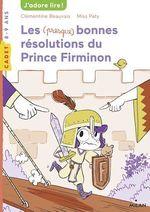Vente EBooks : Les (presque) bonnes résolutions du prince Firminon  - Clémentine BEAUVAIS