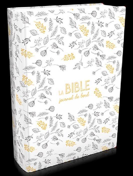 La Bible Segond 21 ; journal de bord