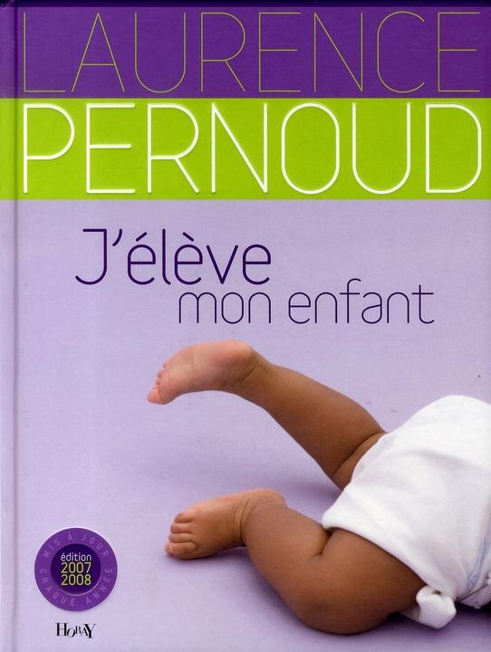 J'élève mon enfant (édition 2007)
