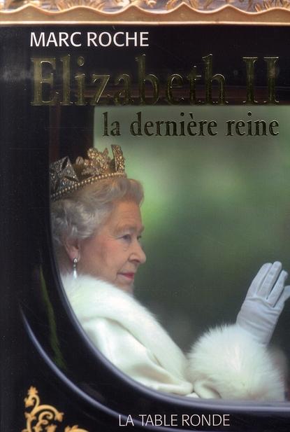 Elisabeth II, la dernière reine