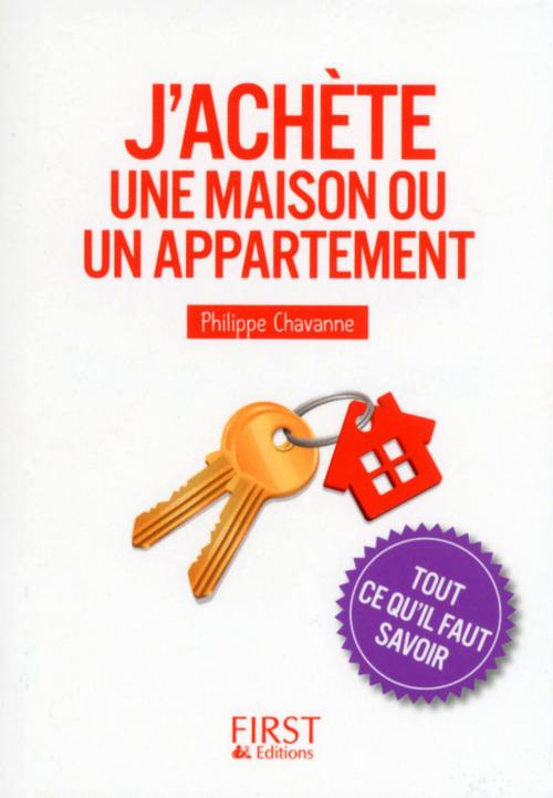 J'achète une maison ou un appartement ; tout ce qu'il faut savoir