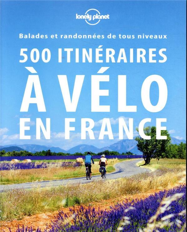 500 itinéraires à vélo en France (2e édition)