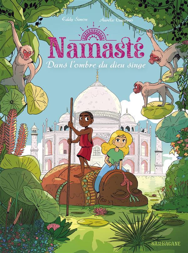 Namaste t.2 ; dans l'ombre du dieu singe