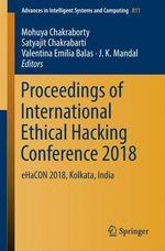 Proceedings of International Ethical Hacking Conference 2018  - Mohuya Chakraborty - Valentina Emilia Balas - Satyajit Chakrabarti - J. K. Mandal