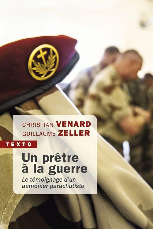 Un prêtre à la guerre  - Guillaume Zeller