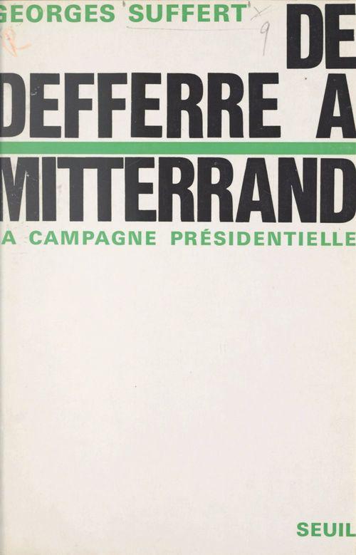 De Defferre à Mitterand  - Georges Suffert