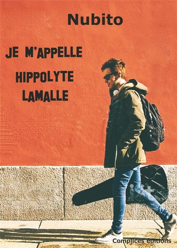Je m'appelle Hippolyte Lamalle
