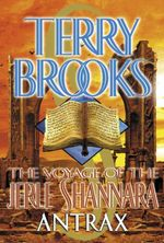 The Voyage of the Jerle Shannara: Antrax  - Terry Brooks