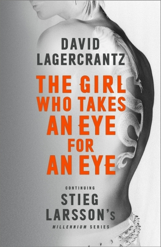 The Girl Who Takes an Eye for an Eye: Continuing Stieg Larsson's Mille