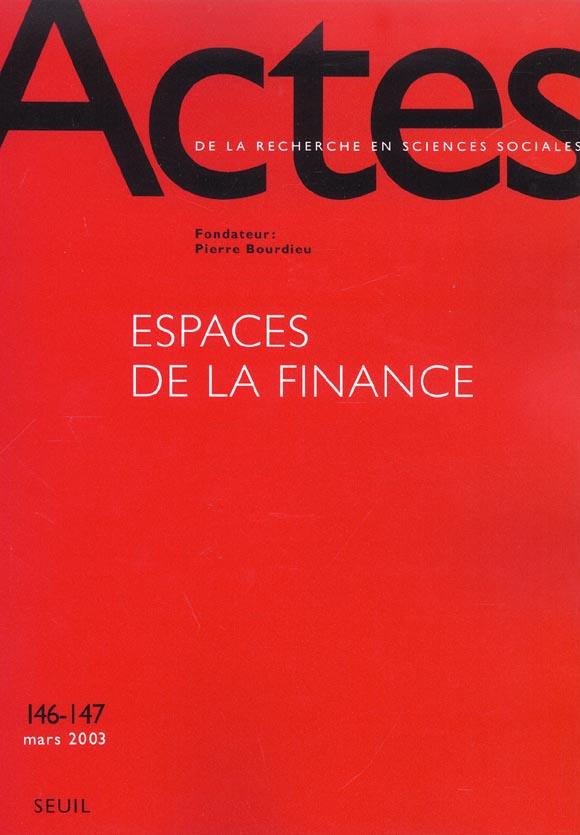 Actes de la recherche sciences sociales t.146; 147 ; espaces de la finance