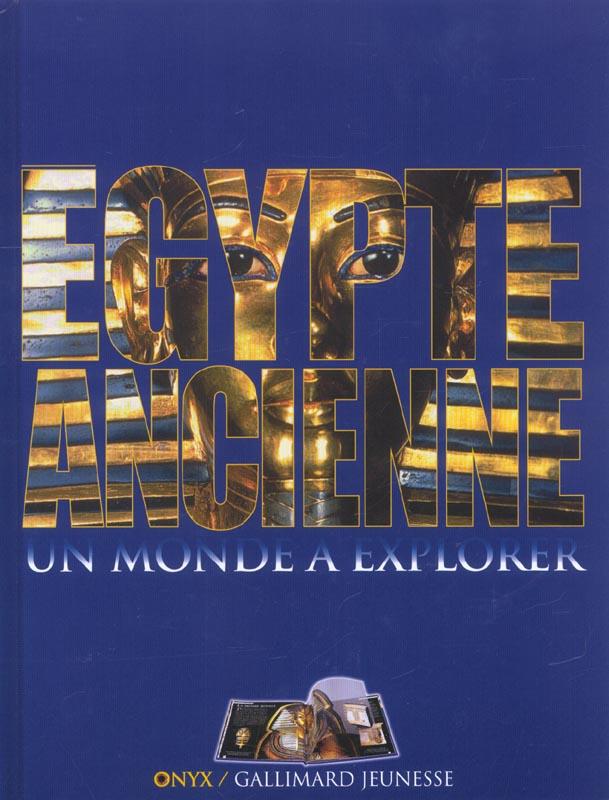 l'egypte ancienne un monde a explorer