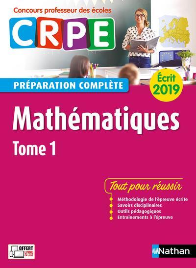 Mathématiques t.1 ; préparation complète ; écrit (édition 2019)