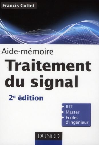 Sciences Sup ; Aide-Memoire; Traitement Du Signal ; Iut, Master, Ecoles D'Ingenieur (2e Edition)