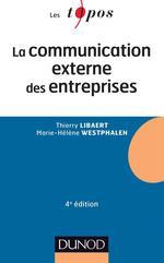 Vente Livre Numérique : La communication externe des entreprises - 4e édition  - Thierry Libaert - Marie-Hélène Westphalen