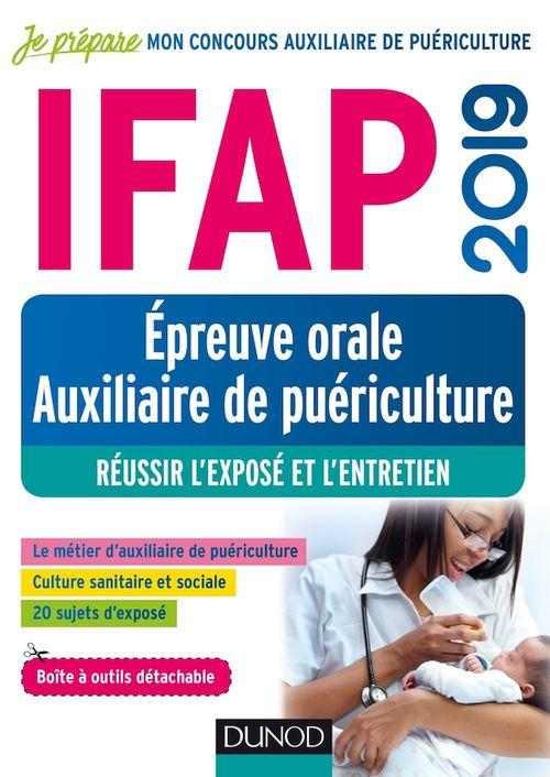 IFAP; épreuve orale auxiliaire de puériculture ; réussir l'exposé et l'entretien (édition 2019)