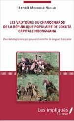 Vente EBooks : Les vautours ou charognards de la République populaire de Lokuta Capitale Mbongwana  - Benoît Moundélé-Ngollo