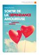 Sortir de la dépendance amoureuse  - Helene Roubeix