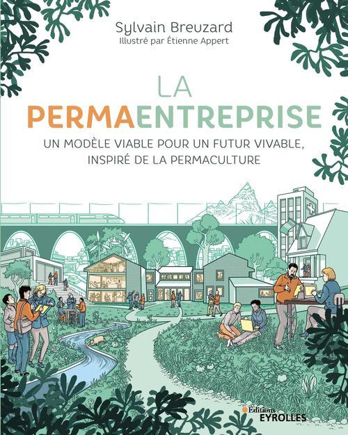 la permaentreprise ; un modèle viable pour un futur vivable, inspiré de la permaculture