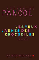 Vente Livre Numérique : Les Yeux jaunes des crocodiles  - Katherine Pancol