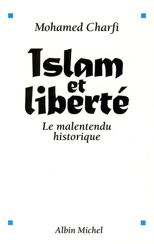 Islam et liberté ; le malentendu historique