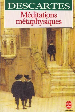 MEDITATIONS METAPHYSIQUES DESCARTES
