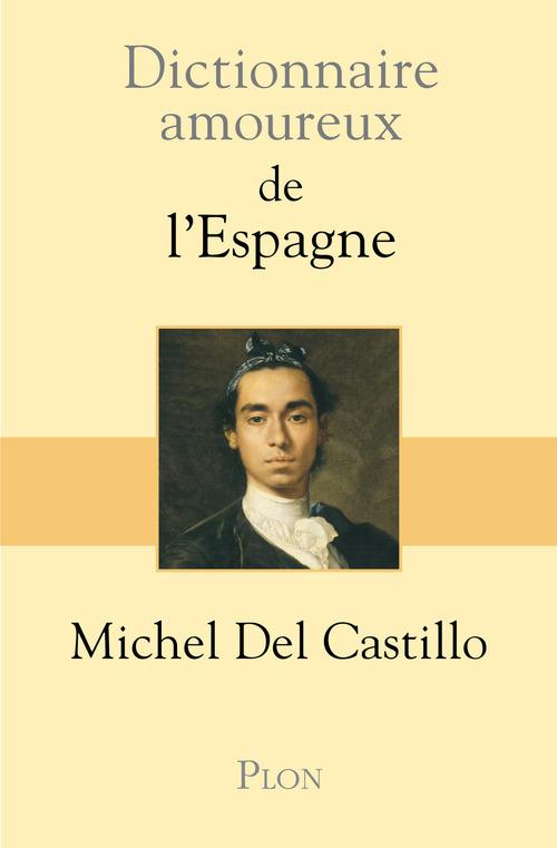 Dictionnaire amoureux ; de l'Espagne