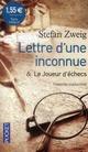 LETTRE D'UNE INCONNUE SUIVIE DE LE JOUEUR D'ECHECS