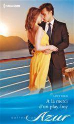 Vente EBooks : A la merci d'un play-boy  - Lucy Ellis