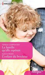 Vente Livre Numérique : La famille qu'elle espérait - L'enfant du bonheur  - Susan Meier - Teresa Carpenter