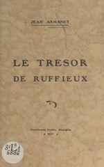 Le trésor de Ruffieux  - Jean Armanet