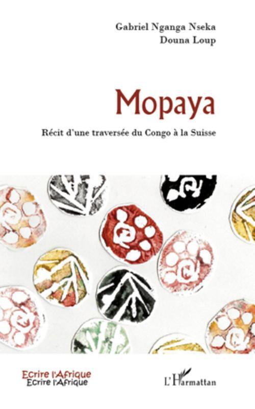 Mopaya ; récit d'une traversée du Congo à la Suisse