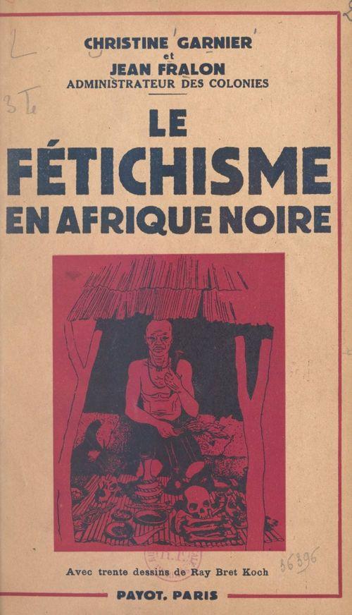 Le fétichisme en Afrique noire