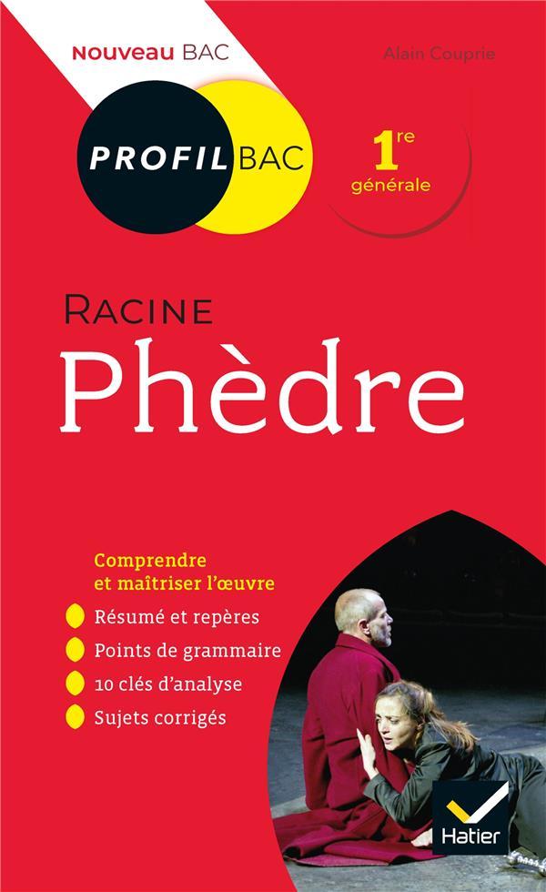 Phedre, De Racine ; 1re ; Toutes Les Cles D'Analyse Pour Le Bac (Edition 2019/2020)