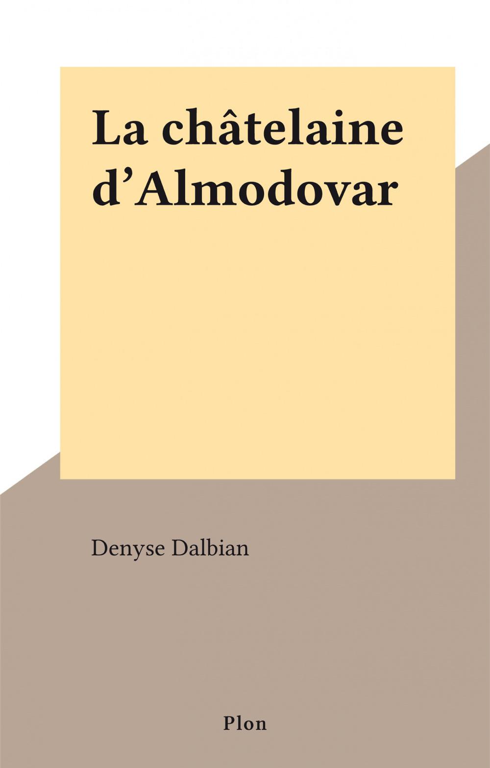 La châtelaine d'Almodovar